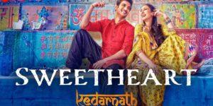 SWEETHEART LYRICS - Kedarnath | Sara Ali Khan & Sushant Singh Rajput