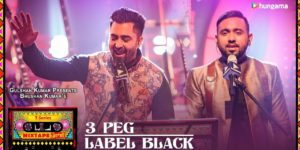 3 Peg-Label Black Lyrics - T-Series Mixtape Season 1 | Sharry Mann Gupz Sehra, Abhijit Vaghani