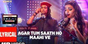Agar Tum Saath Ho-Maahi Ve Lyrics - T-Series Mixtape Season 1 l Jubin Nautiyal, Prakriti Kakar, Abhijit Vaghani