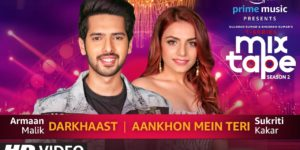 Darkhaast-Aankhon Mein Teri Lyrics - T-Series Mixtape Season 2 | Sukriti Kakar, Armaan Malik, Abhijit Vaghani
