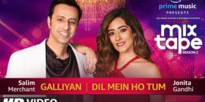 Galliyan-Dil Mein Ho Tum Lyrics - T-Series MixTape Season 2 | Jonita Gandhi, Salim Merchant