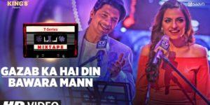 Gazab Ka Hai Din-Bawara Mann Lyrics - T-Series Mixtape Season 1 | Shaan, Sukriti Kakar,Abhijit Vaghani