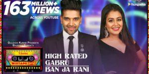 High Rated Gabru-Ban Ja Rani Lyrics - T-Series Mixtape Season 1 | Guru Randhawa, Neha Kakkar