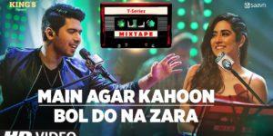 Main Agar Kahoon-Bol Do Na Zara Lyrics - T-Series Mixtape Season 1 | Armaan Malik, Jonita Gandhi, Abhijit Vaghani