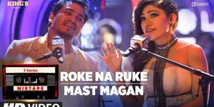 Roke Na Ruke-Mast Magan Lyrics - T-Series Mixtape Season 1 | Tulsi Kumar, Dev Negi, Abhijit Vaghani
