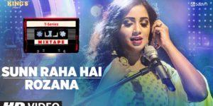 Sunn Raha Hai-Rozana Lyrics - T-Series Mixtape Season 1 | Shreya Ghoshal, Abhijit Vaghani, Sandeep Nath