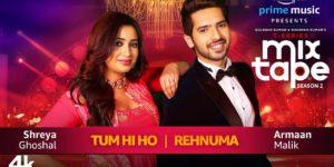 Tum Hi Ho-Rehnuma Lyrics - T-Series Mixtape Season 2 | Shreya Ghoshal, Armaan Malik, Abhijit Vaghani