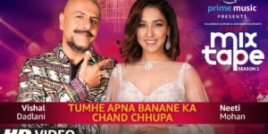 Tumhe Apna Banane Ka-Chand Chupa Lyrics - T-Series MixTape Season 2 | Neeti Mohan, Vishal Dadlani, Abhijit Vaghani, Ismail Darbar, Amaal Mallik
