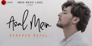 Asal Mein Lyrics - Darshan Raval | Gurpreet Saini, Gautam Govind Sharma, Goldboy