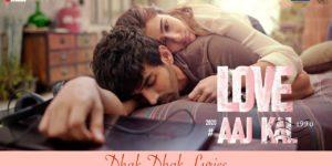 Dhak Dhak Lyrics - Love Aaj Kal | Kartik Aryan, Sara Ali Khan, Pritam , Nikhita Gandhi, Akasa