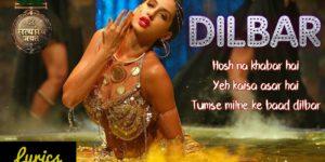 DILBAR Lyrics - Satyameva Jayate - Neha Kakkar Nora Fatehi