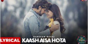 Kaash Aisa Hota Lyrics - Darshan Raval | Karishma Sharma