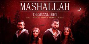 Mashallah Lyrics | THEMXXNLIGHT feat., Sukriti Kakar, Prakriti Kakar