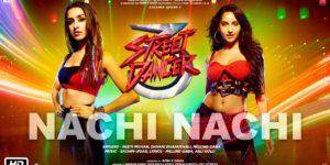 Nachi Nachi Lyrics - Street Dancer 3D | Varun Dhawan, Shraddha Kapoor, Nora Fatehi Neeti Mohan, Dhvani Bhanushali, Millind Gaba, Sachin-Jigar
