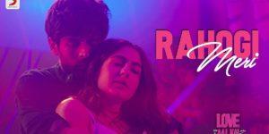 Rahogi Meri Lyrics - Love Aaj Kal | Kartik Aaryan, Sara Ali Khan, Pritam, Arijit Singh
