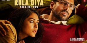 Rula Diya Lyrics - Batla House | John Abraham, Mrunal Thakur, Ankit Tiwari, Dhvani Bhanushali, Prince Dubey