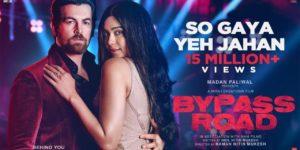 So Gaya Yeh Jahan Lyrics - Bypass Road | Neil Nitin Mukesh, Adah Sharma, Jubin Nautiyal, Nitin Mukesh, Saloni Thakkar