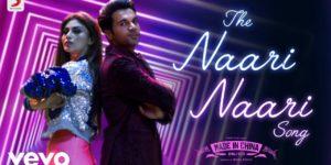 The Naari Naari Song Lyrics - Made In China | Rajkummar Kumar Rao, Mouni Roy, Vishal Dadlani, Jonita Gandhi, Sachin-Jigar