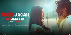 Thodi Jagah Lyrics - Marjaavaan | Riteish Deshmukh, Sidharth Malhotra, Tara Sutaria, Arijit Singh, Tanishk Bagchi