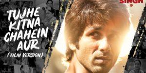 Tujhe Kitna Chahein Aur Lyrics - Kabir Singh | Shahid Kapoor, Kiara Advani, Mithoon, Jubin Nautiyal