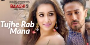 Tujhe Rab Mana Lyrics - Baaghi 3 | Tiger Shroff, Shraddha Kapoor | Rochak Kohli Feat. Shaan