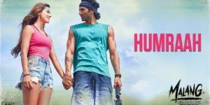 Humraah Lyrics - Malang | Aditya Roy Kapur, Disha Patni Anil Kapoor, Sachet Tandon