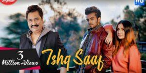 Ishq Saaf Lyrics - Meet Bros | Kumar Sanu, Payal Dev, Mrunal Panchal, Sanket Mehta, Shabbir Ahmed