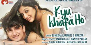 Kyu Khafa Ho Lyrics - Manzar   Bhavin Bhanushali, Avantika Hari Nalwa, Sumedha Karmahe