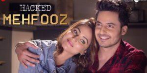 Mehfooz Lyrics- Hacked | Hina Khan, Mohit Malhotra, Arko