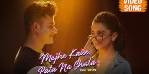 Mujhe Kaise, Pata Na Chala Lyrics - Papon | Manjul Khattar, Rits Badiani, Meet Bros, Kumaar