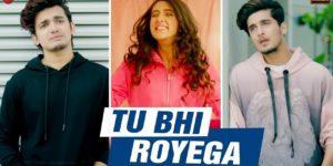 Tu Bhi Royega Lyrics - Jyotica Tangri | Bhavin Bhanushali, Sameeksha Sud, Vishal Pandey, Vivek Kar, Kumaar
