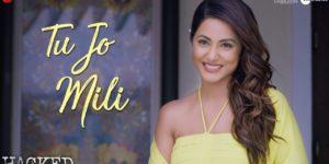 Tu Jo Mili Lyrics- Hacked | Hina Khan, Vikram Bhatt, Yasser Desai