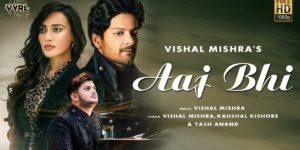 Aaj Bhi Lyrics - Vishal Mishra   Ali Fazal, Surbhi Jyoti
