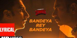 Bandeya Rey Bandeya Lyrics - Simmba | Ranveer Singh, Sara Ali Khan, Arijit Singh, Asees Kaur