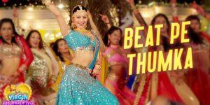 Beat Pe Thumka Lyrics - Virgin Bhanupriya | Urvashi Rautela, Jyotica Tangri