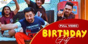Birthday Gift Lyrics - Sharry Mann | Mistabaaz, Kaptaan