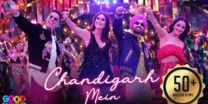 Chandigarh Mein Lyrics - Good Newwz | Akshay Kumar, Kareena Kapoor, Diljit Dosanjh, Kiara Advani, Badshah, Harrdy Sandhu, Lisa Mishra, Asees Kaur
