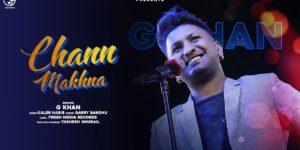 Chann Makhna Lyrics - G Khan | Garry Sandhu