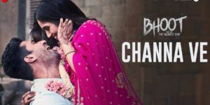 Channa Ve Lyrics - Bhoot Part One: The Haunted Ship   Vicky Kaushal, Bhumi Pednekar, Akhil Sachdeva, Mansheel Gujral