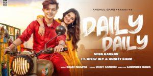 Daily Daily Lyrics - Neha Kakkar | Riyaz Aly, Avneet Kaur, Vicky Sandhu
