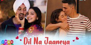 Dil Na Jaaneya Lyrics - Good Newwz | Akshay Kumar, Kareena Kapoor, Diljit Dosanjh, Kiara Advani, Rochak Kohli, Lauv, Akasa