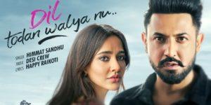 Dil Todan Walya Nu Lyrics - Ik Sandhu Hunda Si | Himmat Sandhu, Gippy Grewal, Neha Sharma, Roshan Prince