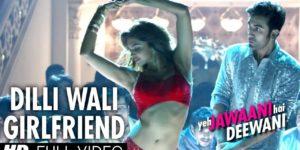 Dilli Wali Girlfriend Lyrics - Yeh Jawaani Hai Deewani | Ranbir Kapoor, Deepika Padukone, Arijit Singh, Sunidhi Chauhan