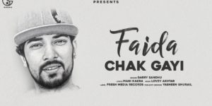 Faida Chak Gayi Lyrics - Garry Sandhu | Lovey Akhtar