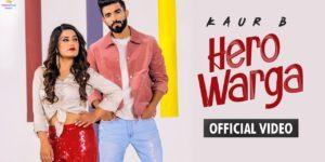 Hero Warga Lyrics - Kaur B | Manav Chhabra, Raj Ranjodh