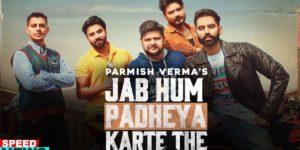 Jab Hum Padheya Karte Lyrics - Parmish Verma | Desi Crew