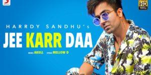 Jee Karr Daa Lyrics - Harrdy Sandhu | Amyra Dastur, Mellow D
