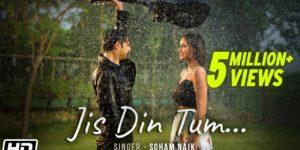 Jis Din Tum Lyrics - Soham Naik | Vatsal Sheth, Garima Yadav