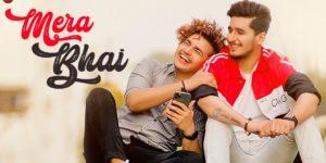 Mera Bhai Lyrics - Vikas Naidu | Bhavin Bhanushali,,Vishal Pandey, Shubham Singh Rajput