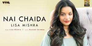 Nai Chaida Lyrics - Lisa Mishra | Rohan Mehra, Kunaal Vermaa
